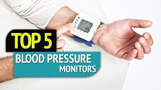 TOP 5: Blood Pressure Monitors