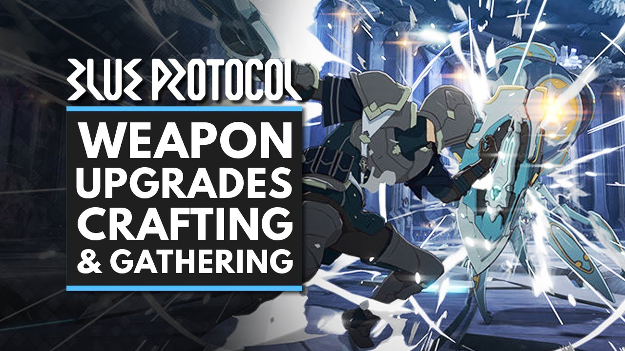 BLUE PROTOCOL | Weapon Upgrades, Crafting & Gathering Explained