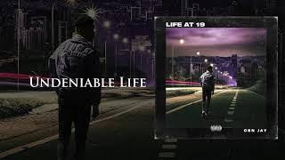 OBN Jay - Undeniable Life |  Audio (Life At 19)