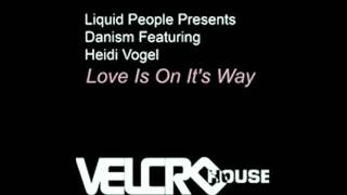 Liquid People Presents Danism feat Heidi Vogel - Love Is On It