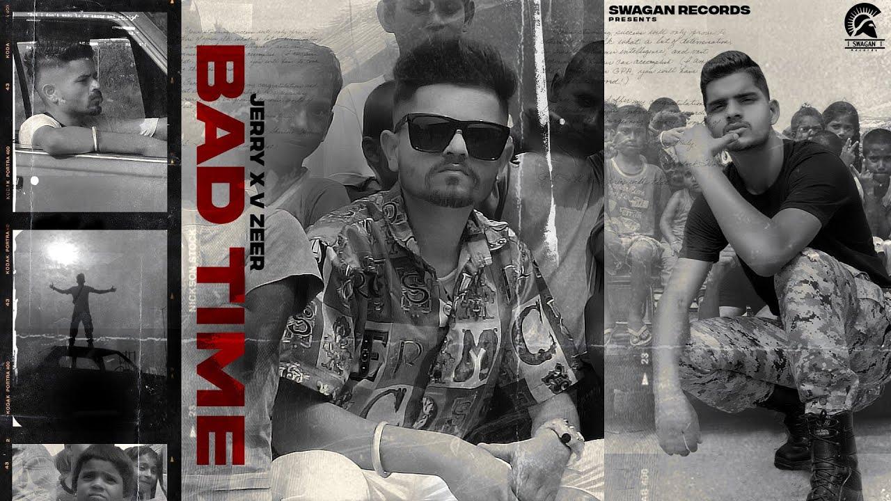 New Punjabi Song 2021 | Bad Time (Full Song) Jerry Ft. Vzeer | Latest Punjabi Songs 2021