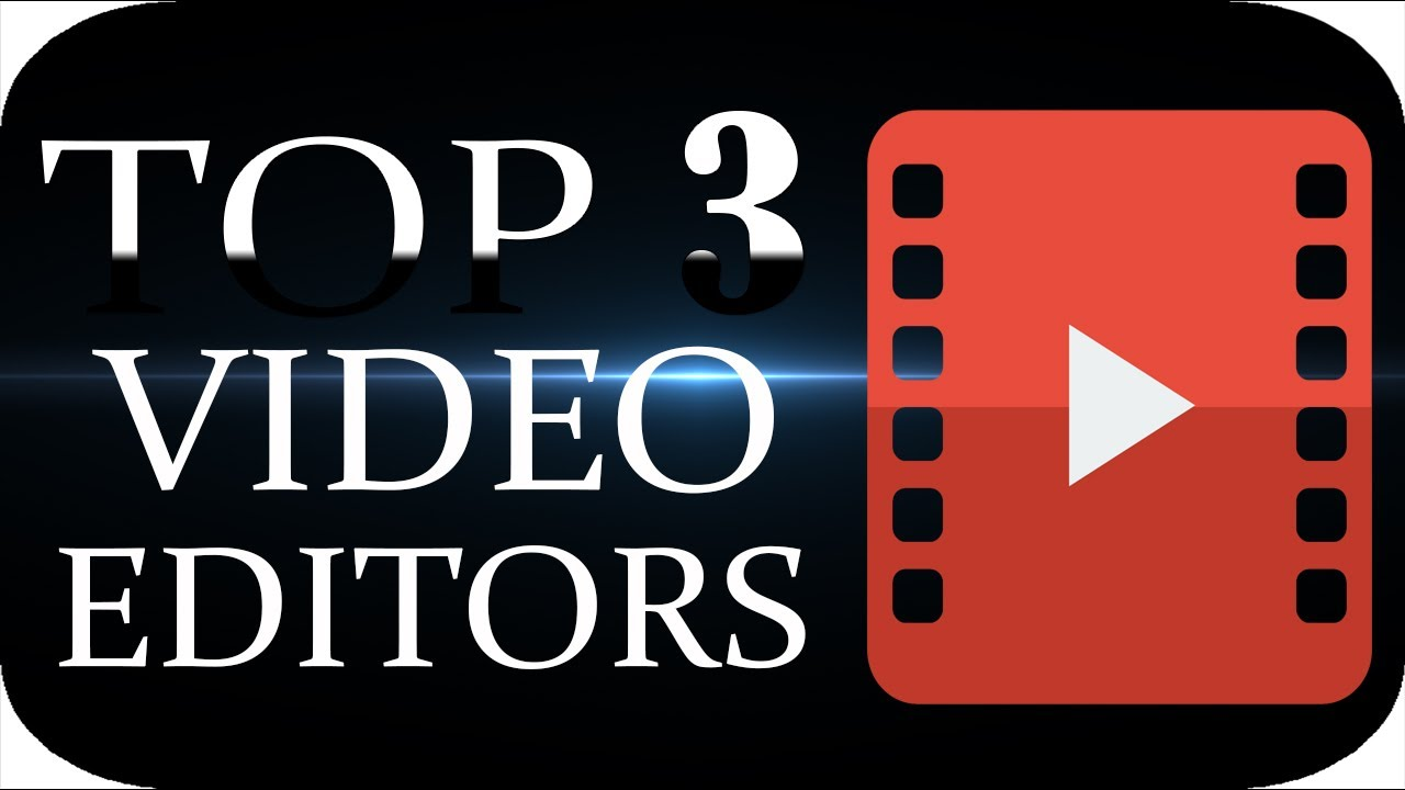 Download Top 3 Best FREE Video Editing Software 2016 2017