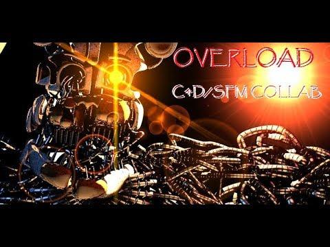 [C4D/SFM/FNaF] (Collab)  OVERLOAD // song by DSG /