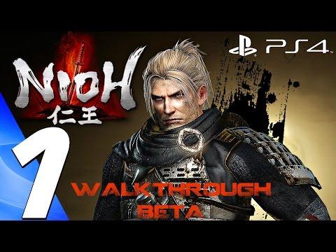 Nioh (PS4) - Gameplay Walkthrough Part 1 - Full Beta Demo [1080P 60FPS]