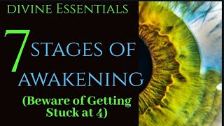 The 7 Stages of Spiritual Awakening! Beware of Getting Stuck In Stage 4! (Starseeds)