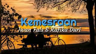 Kemesraan - Iwan Fals, Rafika Duri dkk (lirik)