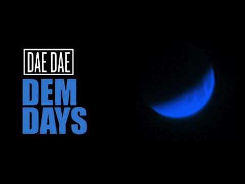 Dae Dae - Dem Days (Official Audio)