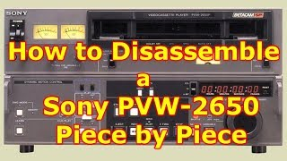 How to Repair / Disassemble a Sony Betacam SP PVW-2650
