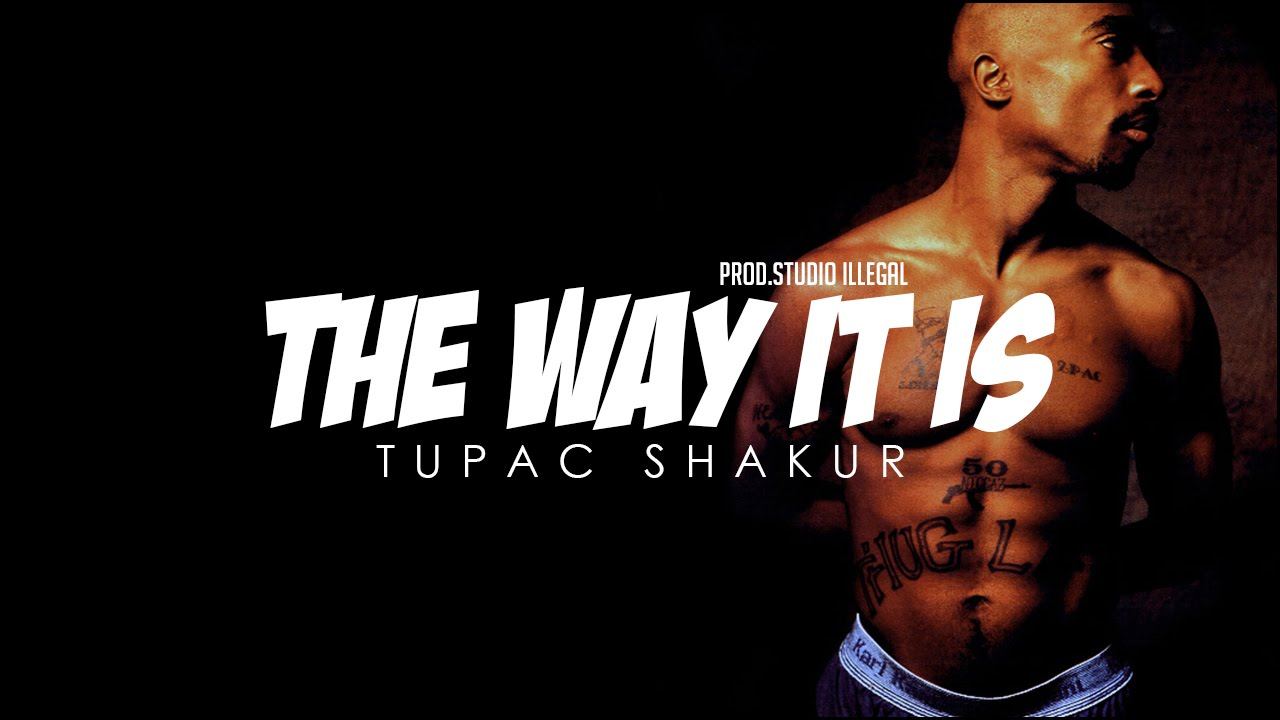 Just the way it is 2pac