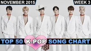 K-POP SONG CHART [TOP 50] NOVEMBER 2015 (WEEK 3)
