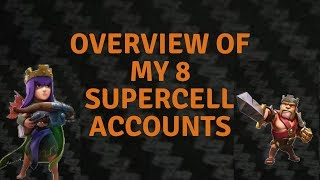 Clash of clans |clash royale Overview of my 8 supercell accounts