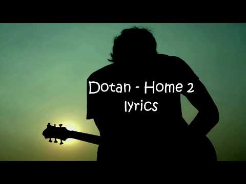 HOME 2 - DOTAN LYRICS