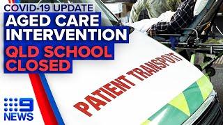 Coronavirus: Victoria aged care intervention, QLD school closed | 9 News Australia