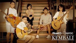 Franco, D'Cinnamons - Kembali (Official Music Video)