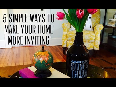 Easy Home Decor Tips to Make Your House More Inviting