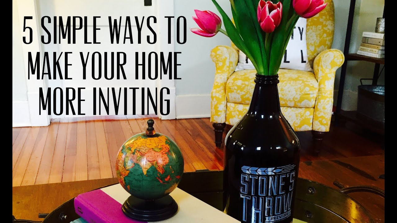 Easy Home Decor Tips to Make Your House More Inviting - YouTube