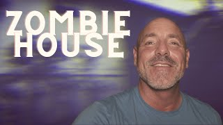 {ZOMBIE HOUSE} ALONE AND BROUGHT BACK TO LIFE