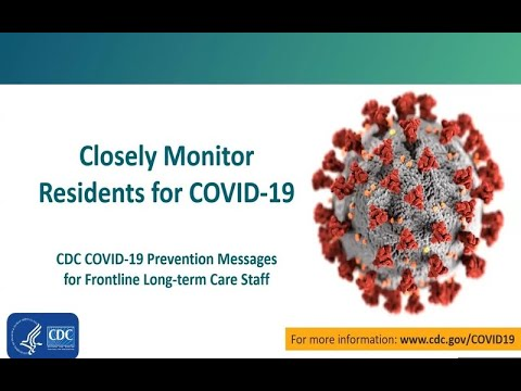 CDC COVID-19 Prevention Messages for Front Line LTC Staff: Closely Monitor Residents for COVID-19