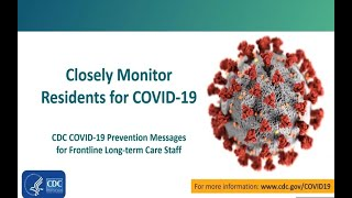 Closely monitor residents for COVID-19. image of COVID-19 virus. Prevention messages for fronntline long-term care staff