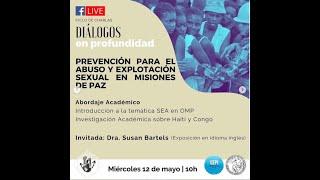 Diálogos en profundidad sobre Prevención para el Abuso y explotación sexual en Misiones de paz (1)