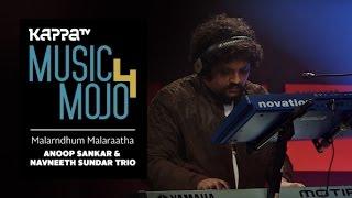 Malarndhum Malaraatha - Anoop Sankar & Navneeth Sundar Trio - Music Mojo Season 4 - Kappa TV