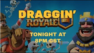 LIVE EVENT: DRAGGING ROYALE- CASH PRIZE TO WINNER!!!!