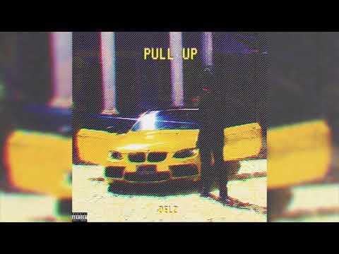 Delz - Pull Up