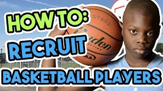 How To Recruit Basketball Players To Your Basketball Team