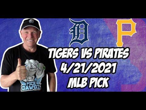 Detroit Tigers vs Pittsburgh Pirates 4/21/21 MLB Pick and Prediction MLB Tips Betting Pick