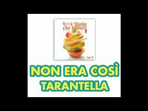 NON ERA COSì  (Tarantella) - L'ITALIA CHE BALLA Vol. 5 - La Musica Da Ballo all'Italiana