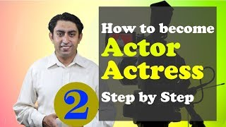 How to Become an Actor - Part 2