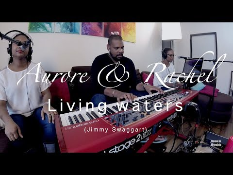 Living waters (Jimmy Swaggart)-Home in Worship with Aurore & Rachel