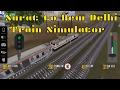 Surat to New Delhi Train Simulator with LHB Gatimanin Coach in Custom Mode