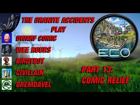 Eco Multiplayer with The Granite Accidents Part 13: Comic Relief