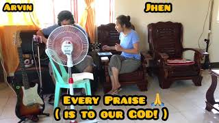 Every Praise Is To Our God Jhen Arvin