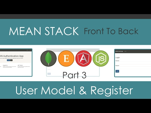 MEAN Stack Front To Back [Part 3] - User Model & Register