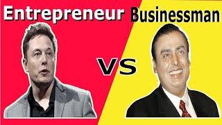 Difference Between Businessman & Entrepreneur? | Businessman vs Entrepreneur