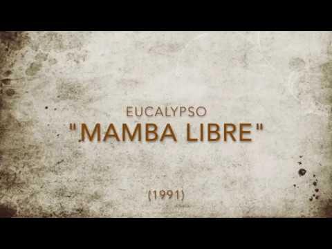 Mamba Libre - Eucalypso - 1991