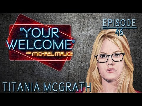 """Titania McGrath - At the Intersection - """"YOUR WELCOME"""" Episode 046"""