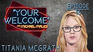 """Titania McGrath - At the Intersection - """"YOUR WELCOME"""" Episode #046"""