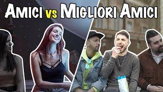 AMICI vs MIGLIORI AMICI 👫 w/ hmatt