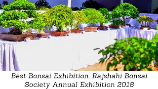 Best Bonsai Exhibition, Rajshahi Bonsai Society Annual Exhibition 2018