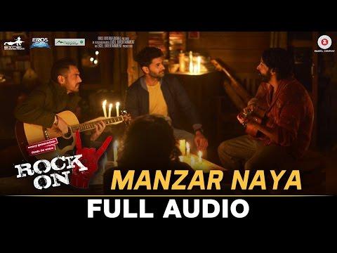 Manzar Naya - Full Audio | Rock On 2 | Farhan Akhtar, Arjun Rampal, Purab Kholi, Prachi D, Shahana G