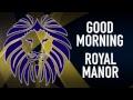Good Morning Royal Manor