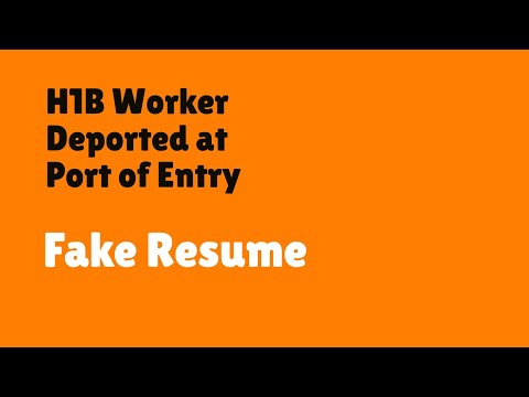 H1B Visa Holder Deported - Port of Entry Due to Fake Resume on iPhone