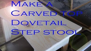 How To Make A Dovetail Step Stool