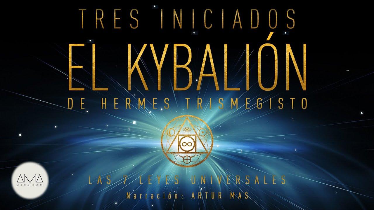 """3 Iniciados - El Kybalión de Hermes Trismegisto (Audiolibro en Español con Música) """"Voz Real Hu"""