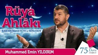 İlahî Bir İkram Rüya ve Rüya Fıkhı (Rüya Ahlakı) / Muhammed Emin Yıldırım (75. Ders)