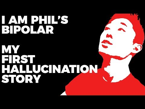 My First Hallucination - Bipolar 1 with Psychotic Features