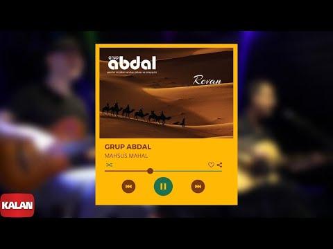 Grup Abdal - Mahsus Mahal [ Revan © 2019 Kalan Müzik ]